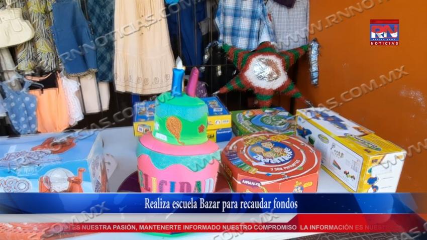 VIDEO Realiza escuela Bazar para recaudar fondos