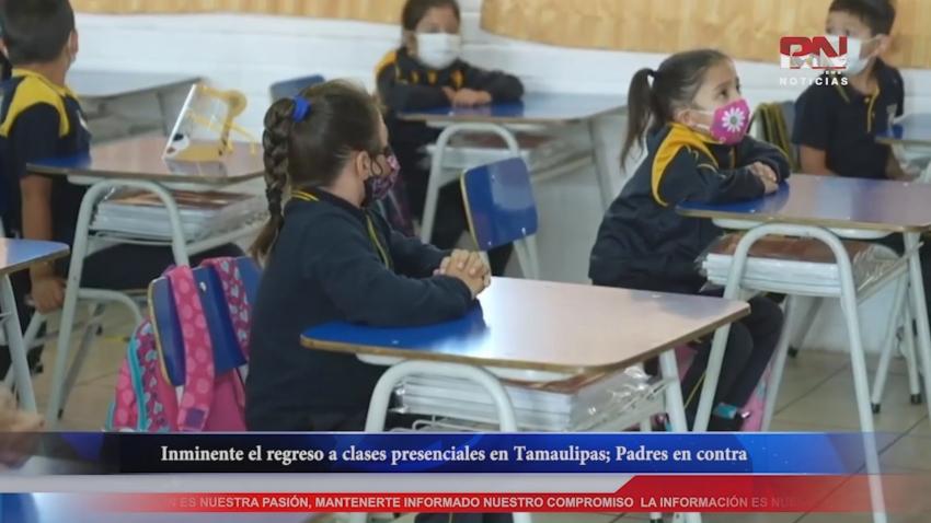 VIDEO Inminente el regreso a clases presenciales en Tamaulipas; Padres en contra