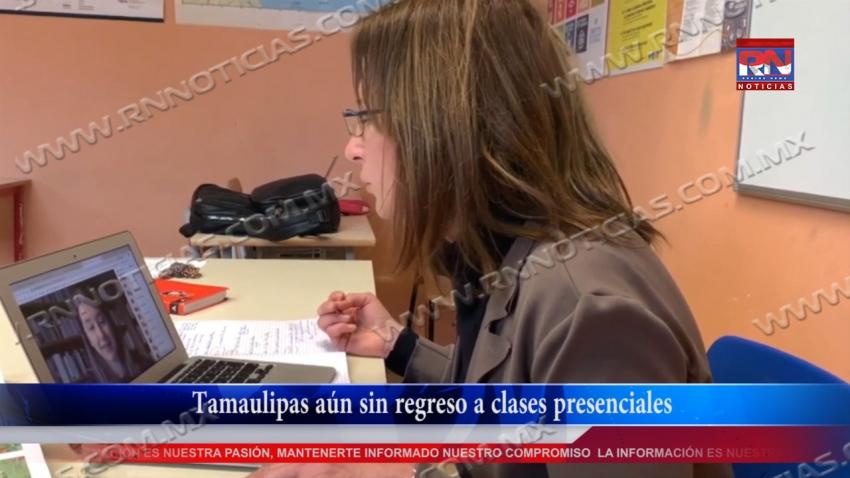 VIDEO Tamaulipas aún sin regreso a clases presenciales